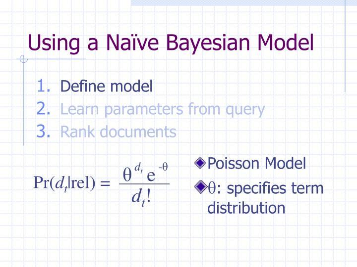 Using a Naïve Bayesian Model