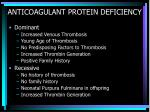anticoagulant protein deficiency