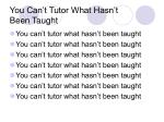 you can t tutor what hasn t been taught