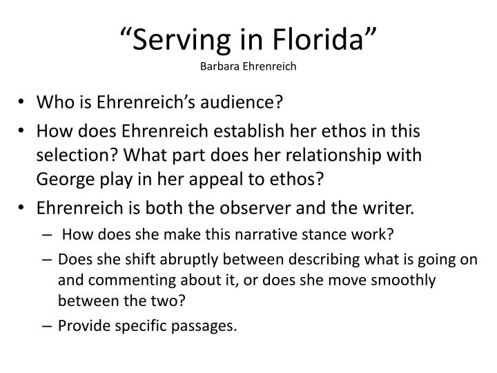 serving in flordia argumentive View homework help - serving in florida questions from english ap english at cypress bay high school serving in florida 2 ehrenreichs use of describing the kitchen in terms of bodily organs and.
