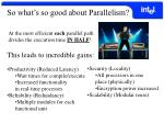 so what s so good about parallelism