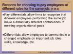 reasons for choosing to pay employees at different rates for the same job 1 of 3
