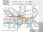 a 2005 j lius 7 i londoni terrort mad s helysz nei