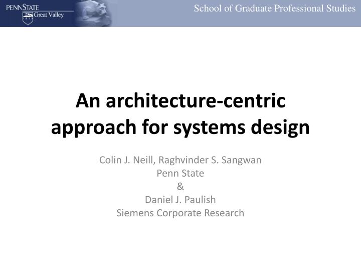 an architecture centric approach for systems design n.