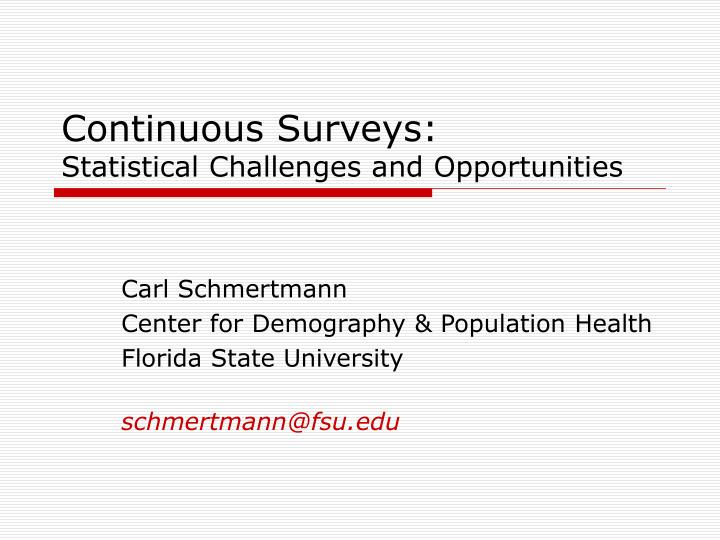 continuous surveys statistical challenges and opportunities n.