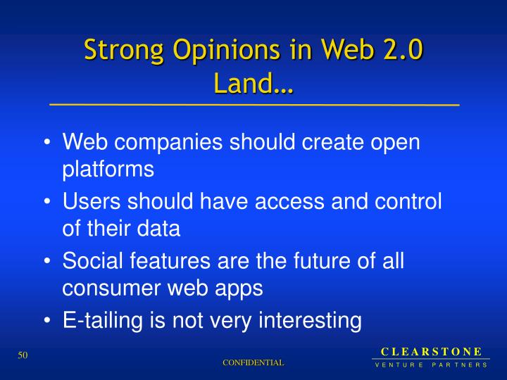 Strong Opinions in Web 2.0 Land…