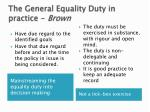 the general equality duty in practice brown