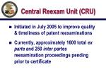 central reexam unit cru