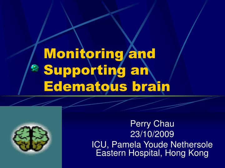 monitoring and supporting an edematous brain n.