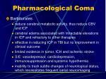 pharmacological coma