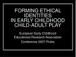 forming ethical identities in early childhood child adult play