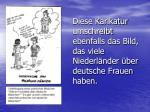 diese karikatur umschreibt ebenfalls das bild das viele niederl nder ber deutsche frauen haben