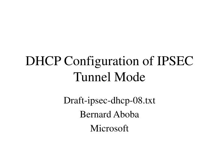 dhcp configuration of ipsec tunnel mode n.