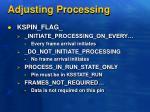 adjusting processing