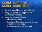ddblt wait and ddblt donotwait