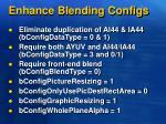 enhance blending configs