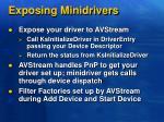 exposing minidrivers