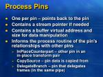 process pins