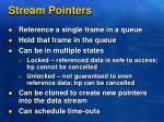 stream pointers