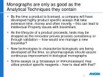 monographs are only as good as the analytical techniques they contain