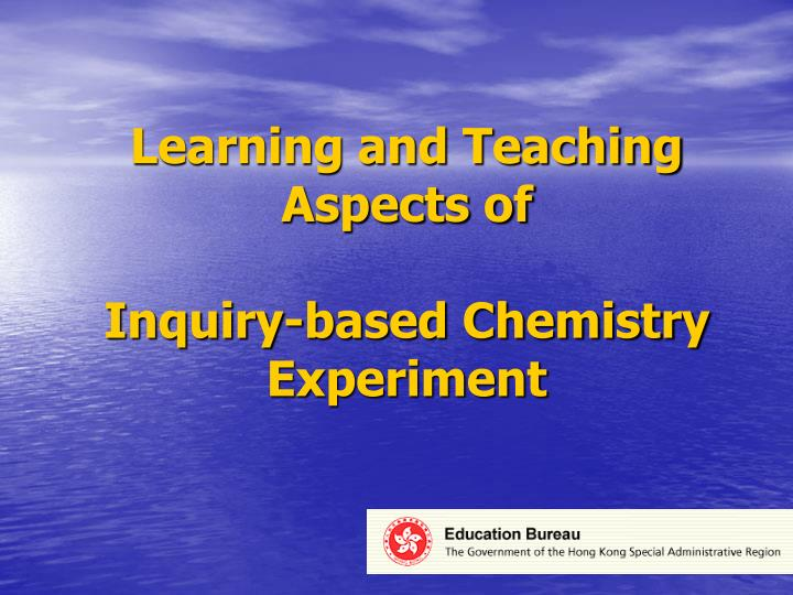 learning and teaching aspects of inquiry based chemistry experiment n.