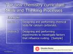 the new chemistry curriculum skills and thinking processes1