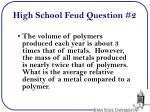 high school feud question 2
