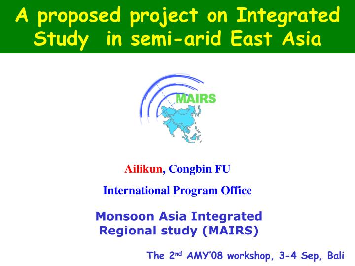 a proposed project on integrated study in semi arid east asia n.