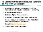 to locate instructional resource materials on academy connection