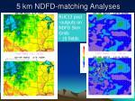 5 km ndfd matching analyses