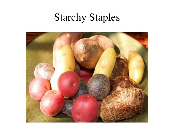 starchy staples n.