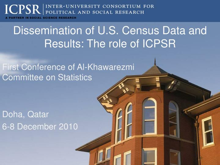 dissemination of u s census data and results the role of icpsr n.