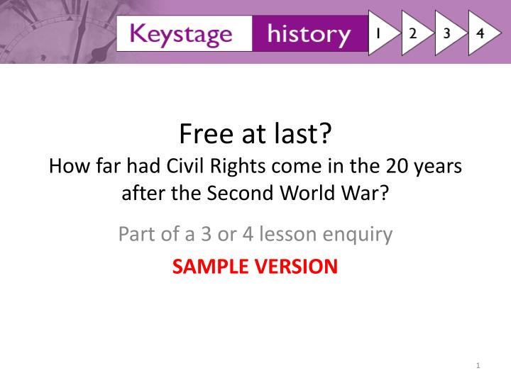 free at last how far had civil rights come in the 20 years after the second world war