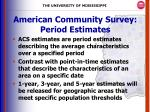 american community survey period estimates