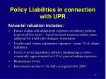 policy liabilities in connection with upr