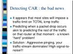 detecting car the bad news