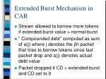 extended burst mechanism in car