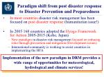paradigm shift from post disaster response to disaster prevention and preparedness