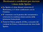 destinatari e condizioni per ricevere i dono dello spirito