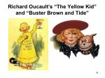 richard oucault s the yellow kid and buster brown and tide
