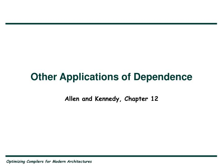 other applications of dependence n.
