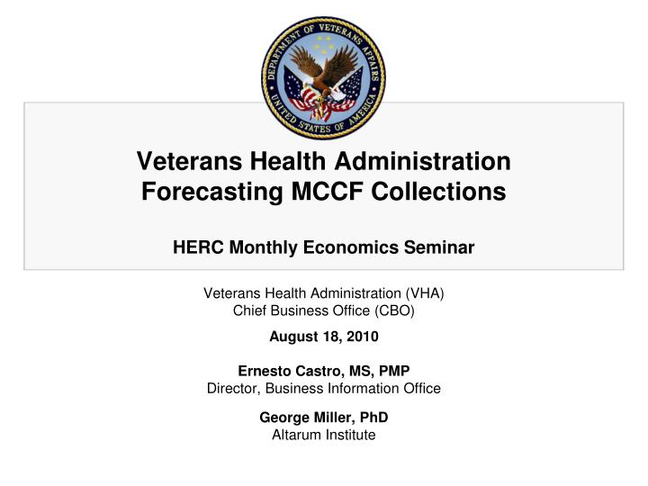 veterans health administration forecasting mccf collections herc monthly economics seminar n.