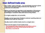 user defined trade area
