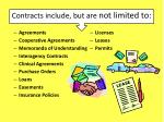 contracts include but are not limited to