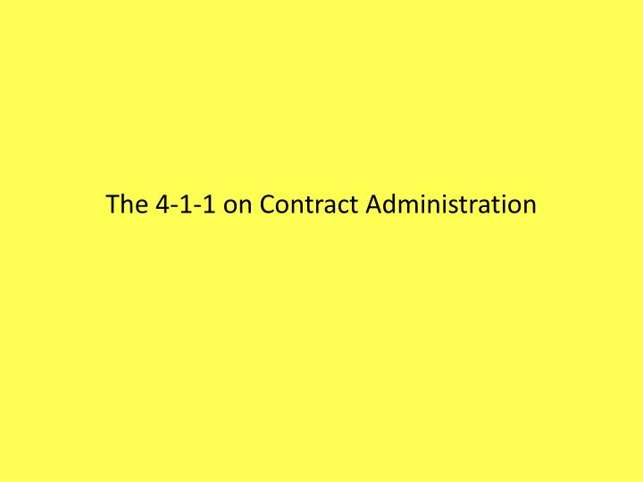 the 4 1 1 on contract administration n.