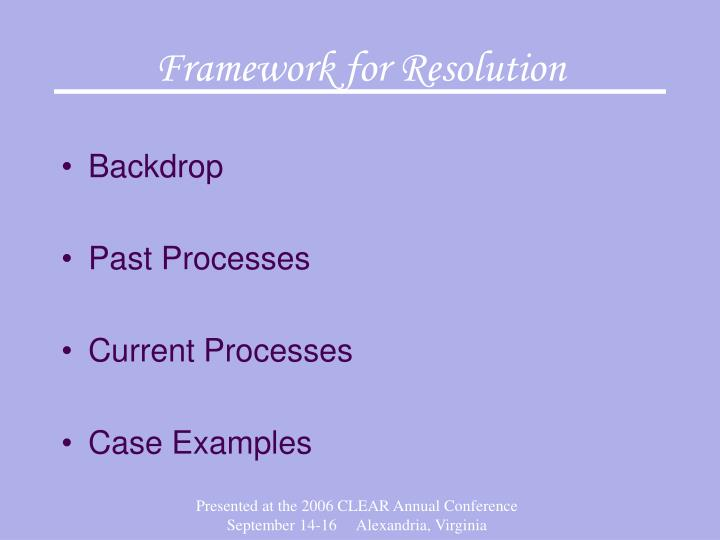 Framework for Resolution