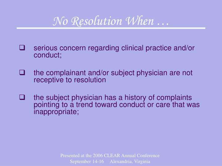 No Resolution When …