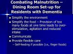 combating malnutrition dining room set up for residents with dementia