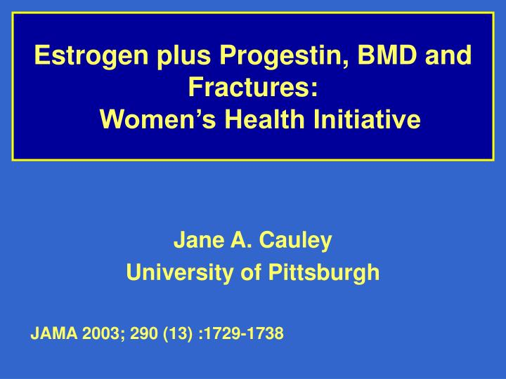 estrogen plus progestin bmd and fractures women s health initiative n.