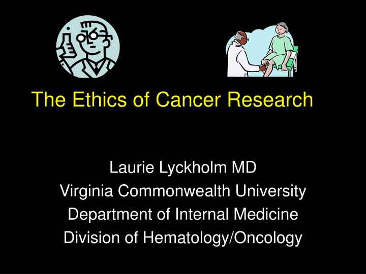the ethics of cancer research n.